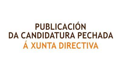 Publicación da candidatura pechada á xunta directiva